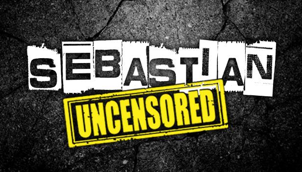 Sebastian Uncensored